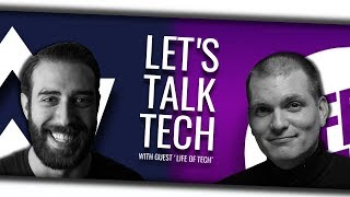 Let's Talk Tech with Life of Tech!