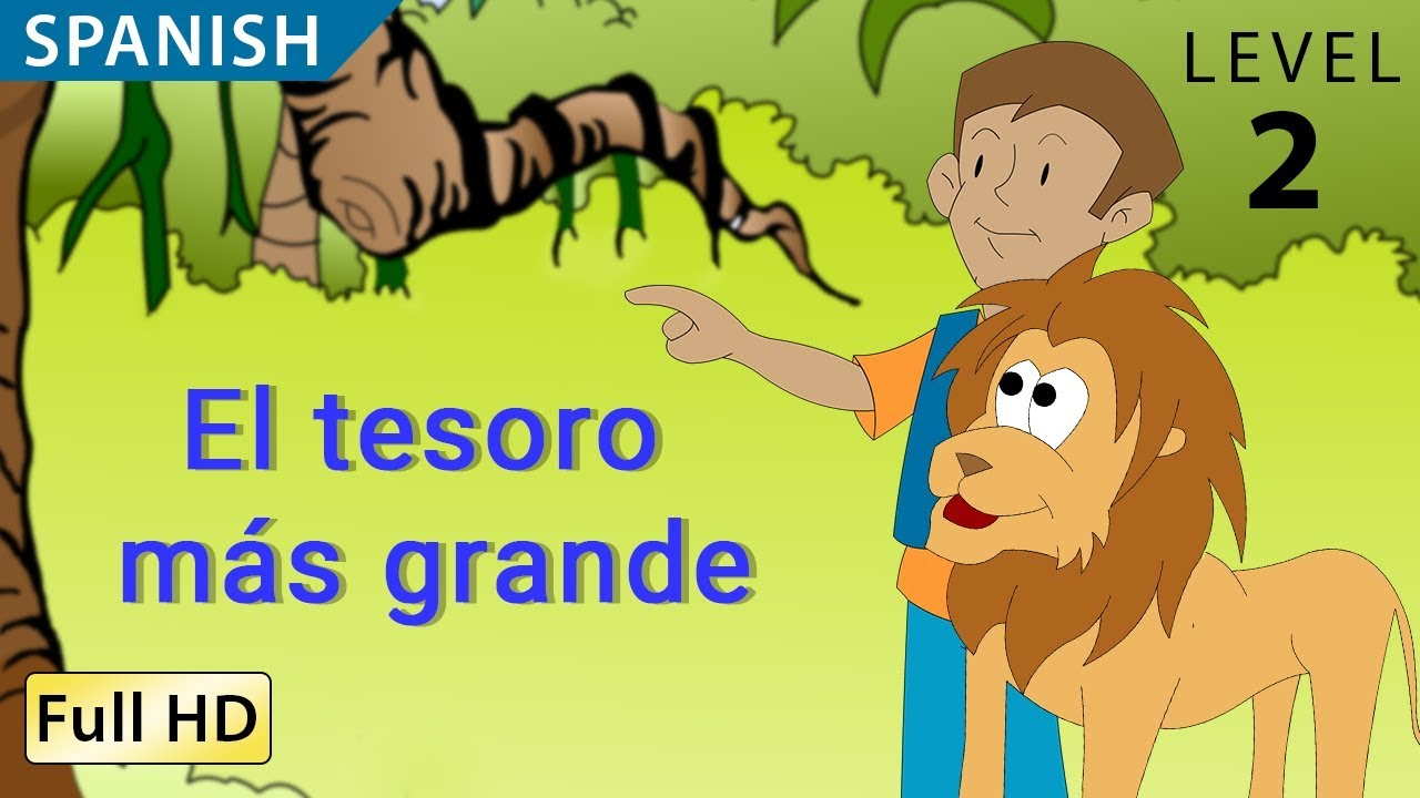 The Greatest Treasure: Learn Spanish with subtitles - Story for Children