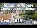 Magic Kingdom Construction Update - April 2019 - Walt Disney World - 4K 60fps
