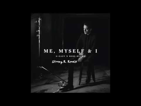 G-Eazy x Bebe Rexha - Me, Myself & I (Strong R. Bootleg)