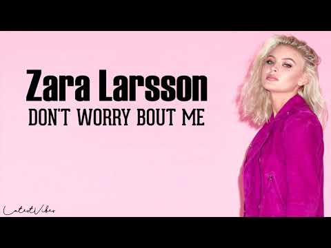 zara-larsson---don't-worry-'bout-me-(official-lyric-video)