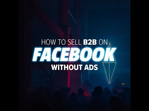 How to Sell B2B on Facebook Without Ads