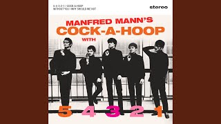 Provided to YouTube by Awal Digital Ltd Cock-a-Hoop · Manfred Mann ...
