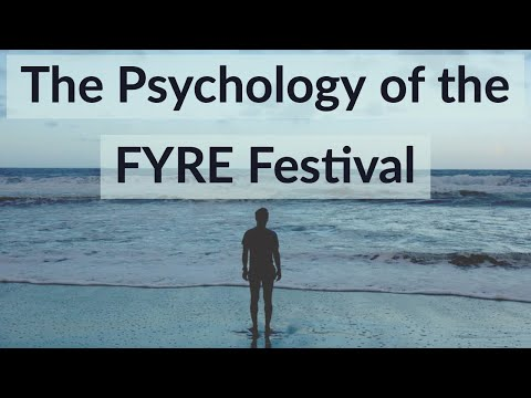 The Psychology of the Fyre Festival Mp3