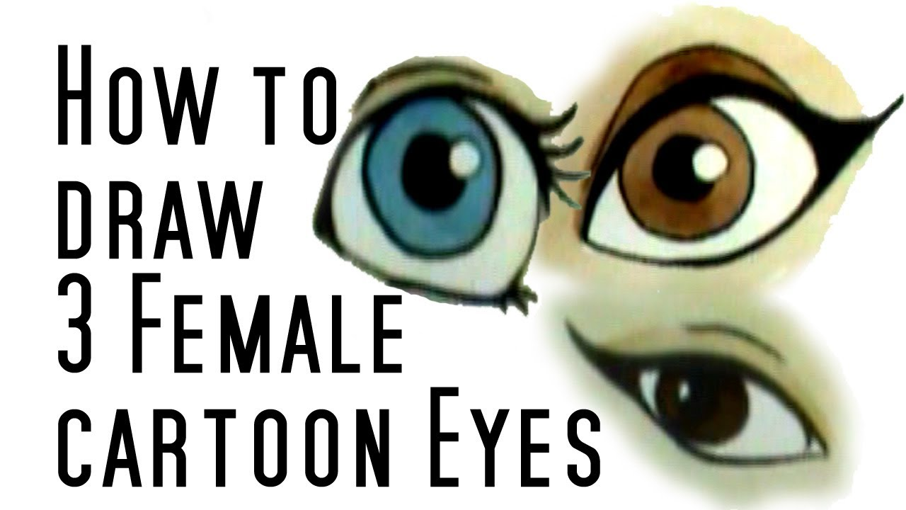 How to draw 3 cartoon female eyes youtube