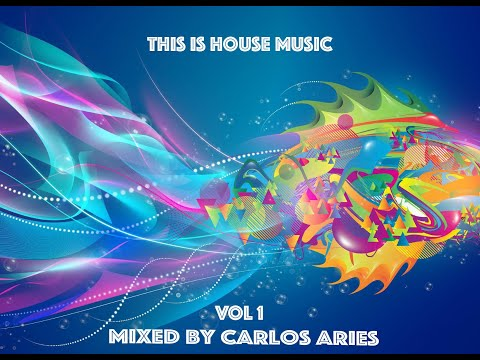 CARLOS ARIES Presents - This is House Music VOL1