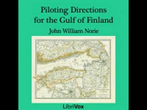PILOTING DIRECTIONS FOR THE GULF OF FINLAND by John William Norie FULL AUDIOBOOK | Best Audiobooks