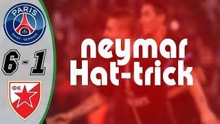 Neymar Hat-Trick Match ● PSG VS Red Star Belgrade ● Full Highlights HD