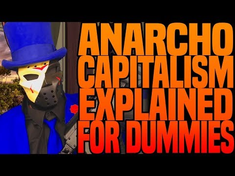 Anarcho Capitalism For Dummies