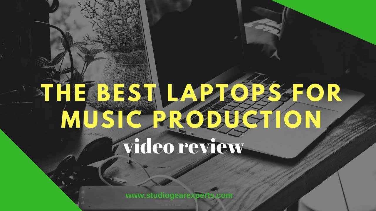Best Laptop for Music Production 2017: You Will Be Surprised