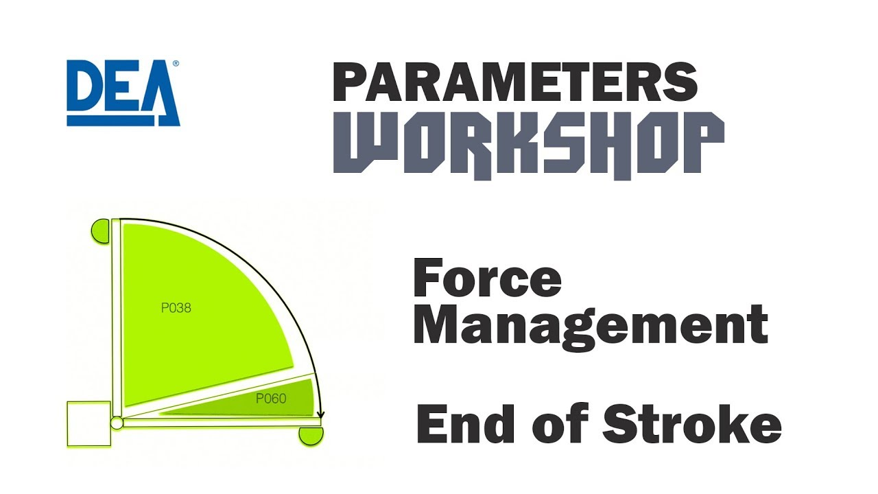 Dea Parameters - Force Management & End of Stroke