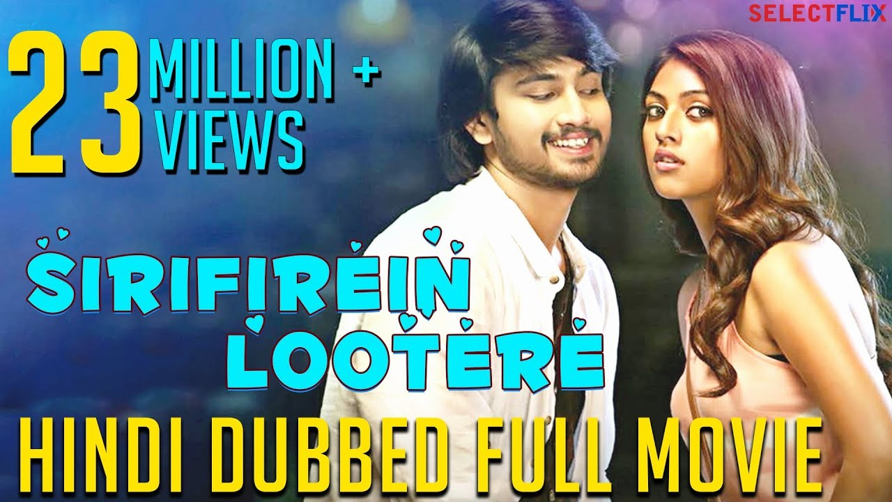 Download Sirifirein Lootere (Kittu Unnadu Jagartha) -  Hindi Dubbed Full Movie | Raj Tarun | Anu Emmanuel