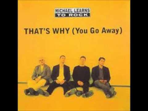 เพลงสากล that's why you go away - Michael learns to rock