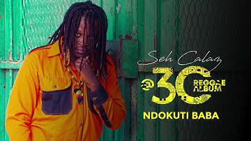 Seh Calaz - Ndokuti Baba (Seh Calaz @30 Reggae Album)