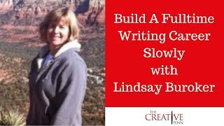 Build A Fulltime Writing Career Slowly With Lindsay Buroker
