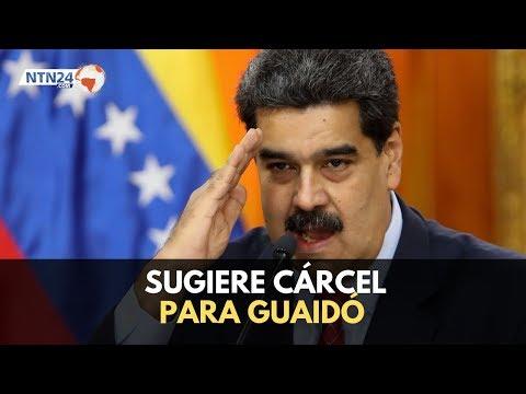 Maduro sugiere meter preso a Juan Guaidó
