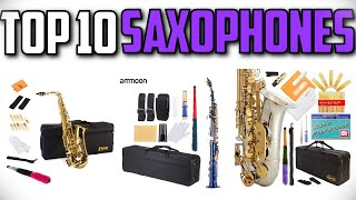 10 Best Saxophones In 2019