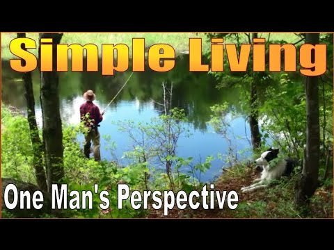SIMPLE LIVING. One Mans Perspective on Life and Dream Fulfillment.