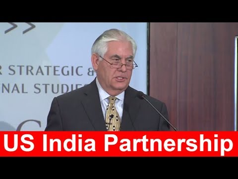 Secretary Rex Tillerson Delivers Remarks on US India Partnership at CSIS