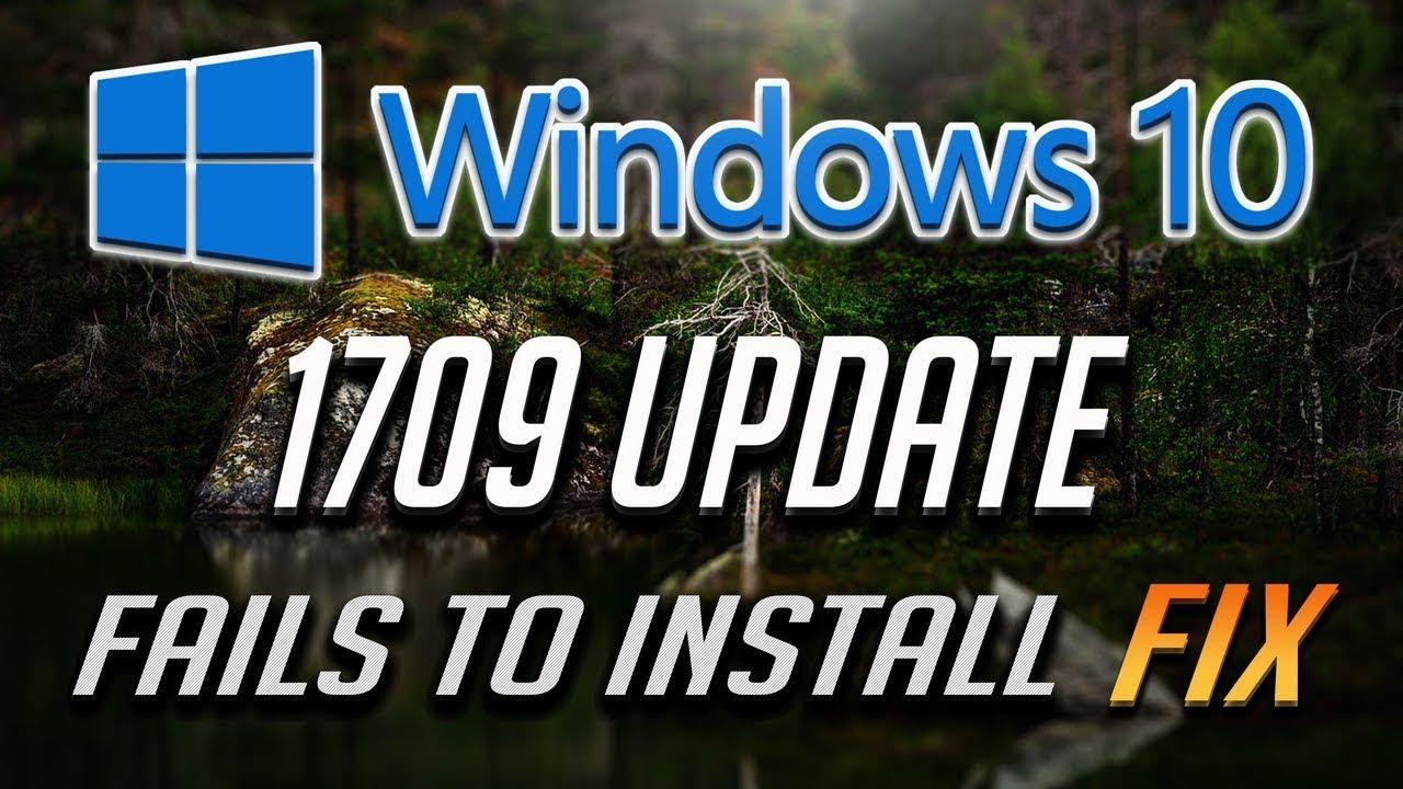 Windows 10 Update 1709 Fails to Install FIX - [Tutorial]