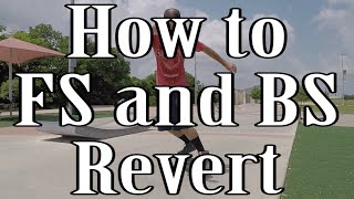 How To Do Frontside And Backside Reverts On A Skateboard (Tutorial)