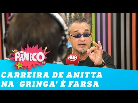 Regis Tadeu DETONA Anitta: &39;O sucesso internacional dela é uma mentira&39;