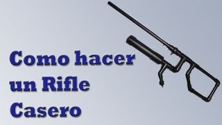como hacer un rifle casero tutorial paso a paso