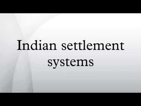 Indian settlement systems