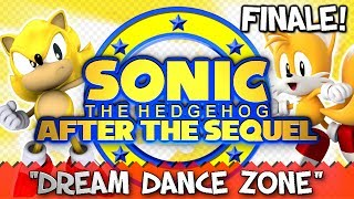 Sonic After the Sequel - FINALE! (Dream Dance Zone)