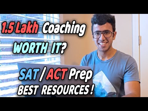 SAT/ACT Exam in 2020 | Top 5 Tips + Free Resources | Is 1.5 Lakh Coaching worth it?