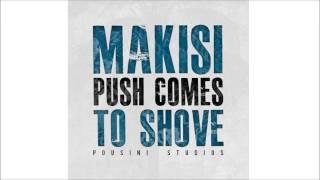 Makisi Musik - Push Comes To Shove