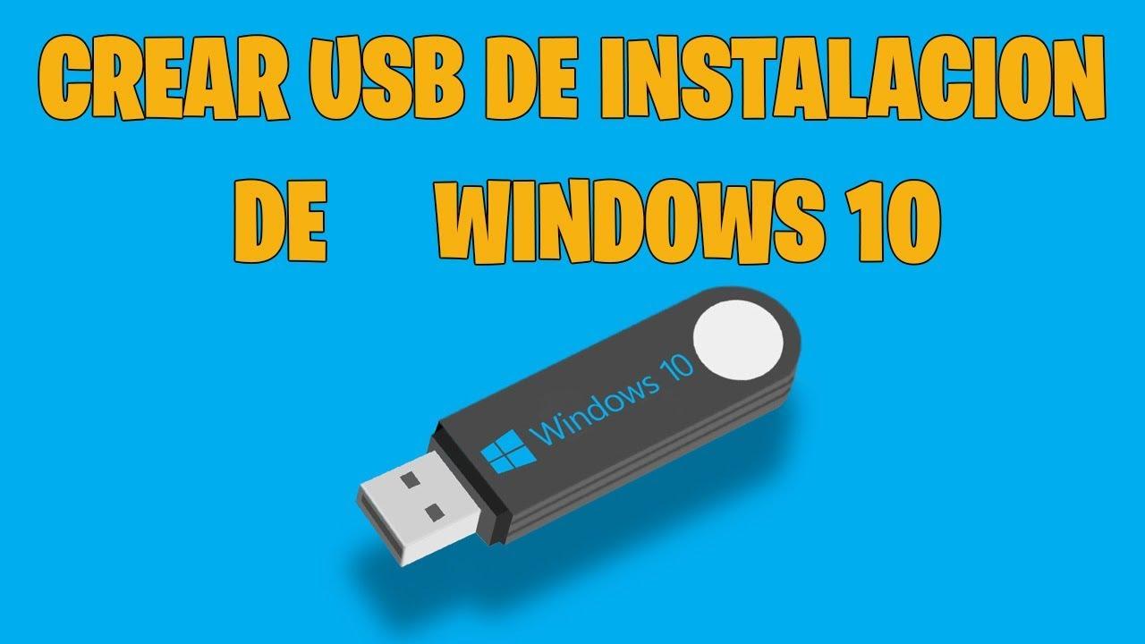 CREAR UN USB DE INSTALACION DE WINDOWS 10