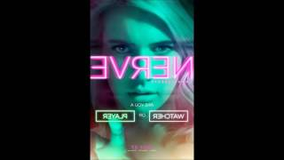 Nerve Soundtrack (2016 movie) - Can't Get Enough