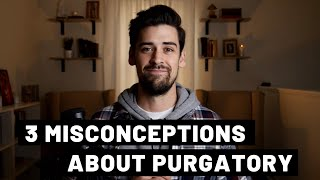 What the Catholic Church Really Teaches About Purgatory