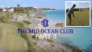MID OCEAN GOLF COURSE VLOG PART 3