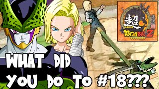 Super Dragon Ball Z: Cell... WHAT DID YOU JUST DO TO #18?!?