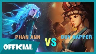 Katarina vs Akali (Rap Chiến) - Phan Ann ft. Duy Rapper | Rap Game