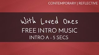 Free Acoustic Music - Free Intro Music - 'With Loved Ones' (Intro A - 5 seconds)