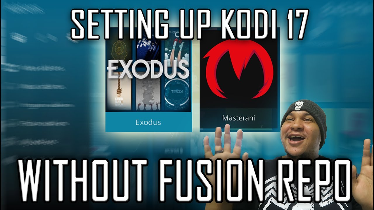 How To Setup Kodi 17 WITHOUT TVADDONS!! - (Exodus & Masterani tutorial)