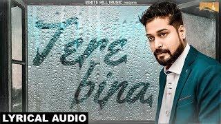 Tere Bina (Lyrical Audio) Piyush Ambhore | Latest Hindi Songs 2018 | White Hill Music