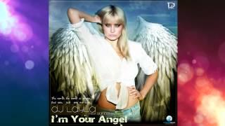 Dj Layla - I&#39m Your Angel (feat Sianna)