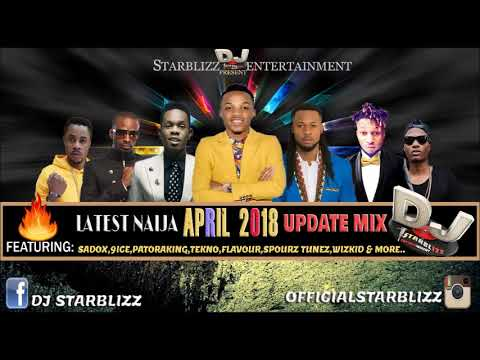 LATEST APRIL 2018 NAIJA AFRO UPDATE MIX BY DJ STARBLIZZ