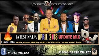 LATEST APRIL 2018 NAIJA AFRO UPDATE MIX BY DJ STARBLIZZ