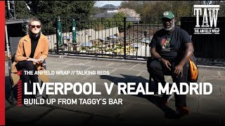 Liverpool v Real Madrid: Build Up | Talking Reds