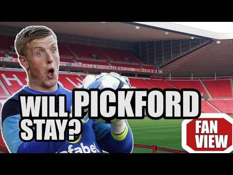 Will Sunderland Keep Pickford?