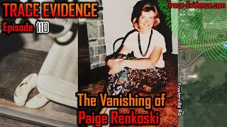 110 - The Vanishing of Paige Renkoski