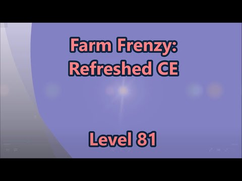 Farm Frenzy - Refreshed CE Level 81 |