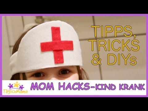 MOM HACKS - Kind krank! Tipps, Tricks & DIYs wenn die Kleinen krank sind / Täglich Mama
