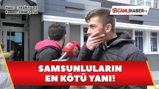 Samsun Sokak Röportajları: Samsunluların en kötü yanı!