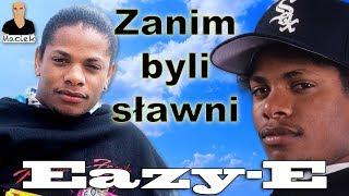 Eazy-E - Cała Historia | Zanim byli sławni